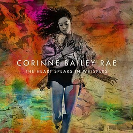 Corinne Bailey Rae - Heart Speaks in Whispers