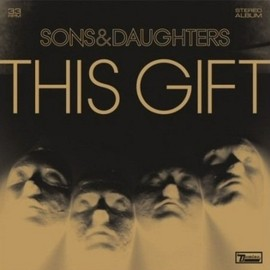 SONS AND DAUGHTERS - SONS AND DAUGHTERS(LP) THE GIFT