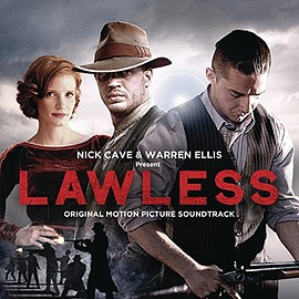 Nick Cave, Warren Ellis - Lawless: Original Motion Picture Soundtrack