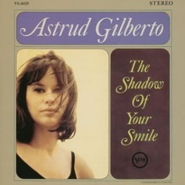 Astrud Gilberto - The Shadow of Your Smile