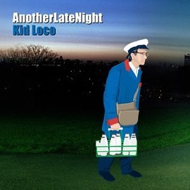 Kid Loco - Another Late Night