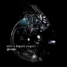 凛として時雨 - still a Sigure virgin?