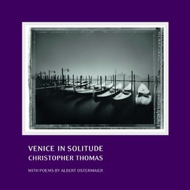 Christopher Thomas With Poems By Albert Ostermaier - Venice in Solitude