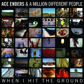 Ace Enders and a Million Different People - When I Hit the Ground