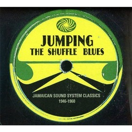 Compilation - Jumping the Shuffle Blues:Jamaican Sound System Classics 1946-1960
