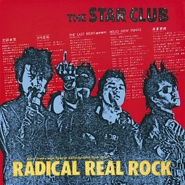 THE STAR CLUB - RADICAL REAL ROCK
