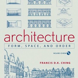 Francis D. K. Ching - Architecture: Form, Space, and Order