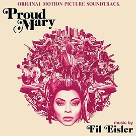 Fil Eisler - Proud Mary: Original Motion Picture Soundtrack