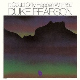 Duke Pearson - It Could Only Happen With You