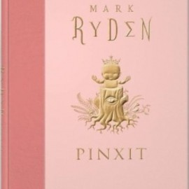 Mark Ryden - Pinxit (Collectors)