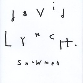 David Lynch - : Snowmen
