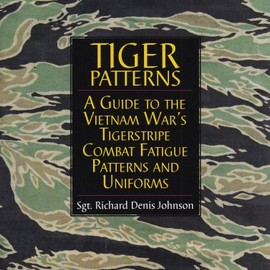 Richard Denis Johnson - Tiger Patterns: A Guide to the Vietnam War's Tigerstripe Combat Fatigue Patterns and Uniforms (Schiffer Military/Aviation History) [Illustrated] [ハードカバー]