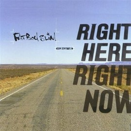FATBOY SLIM - RIGHT HERE RIGHT NOW / SKINT