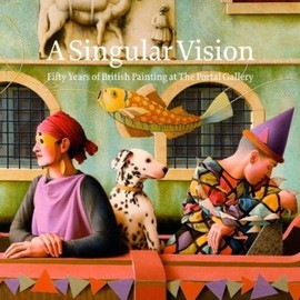 --N/A-- - A Singular Vision: Fifty Years of British Painting at the Portal Gallery 1st (first) edition by Wilder, Jess, Gascoigne, Laura published by Prestel Publishing (2009) [Hardcover]