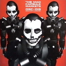 THE MAD CAPSULE MARKETS  - OSC-DIS / Victor