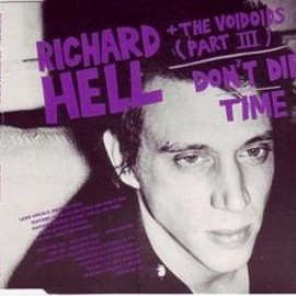 RICHARD HELL + THE VOIDOIDS, THE NEON BOYS - Don't Die / That's All I know