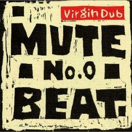 MUTE BEAT - No.0 Virgin Dub
