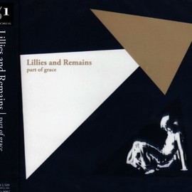 Lillies and Remains - Part of Grace