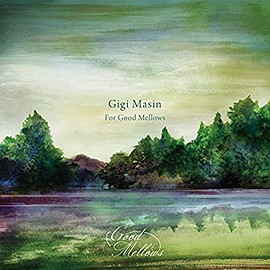 Gigi Masin /V.A.(監修・選曲:橋本 徹) - GIGI MASIN FOR GOOD MELLOWS