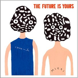 Compiled by Kenji Takimi - THE FUTURE IS YOURS
