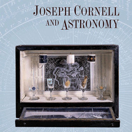 Kirsten Hoving - Joseph Cornell and Astronomy: A Case for the Stars