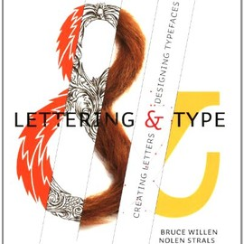 Bruce Willen, Nolen Strals - Lettering & Type: Creating Letters and Designing Typefaces (Design Brief)