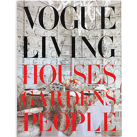 Hamish Bowles (著) - Vogue Living: Houses, Gardens, People ヴォーグ・リビング:住宅、庭園、人々