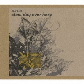 O.N.O - SLOW DAY OVER HERE