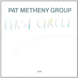 Pat Metheny Group - First Circle: Touchstones Series (Dig)