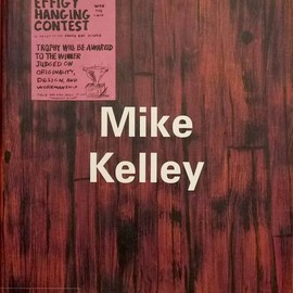 John C. Welchman, Isabelle Graw, Anthony Vidler - Mike Kelley