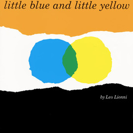Leo Lionni - Little Blue and Little Yellow