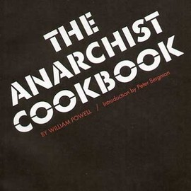 william pawell - The Anarchists' Cookbook