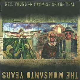 Neil Young ➕ Promise Of The Real - The Monsanto Years