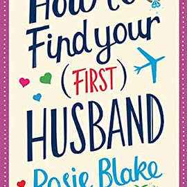 Rosie Blake - How To Find Your (First) Husband