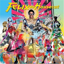 Felix Da Housecat - Devin Dazzle & the Neon Fever
