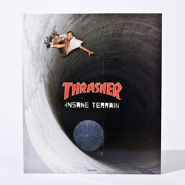 Thrasher Magazine - Thrasher, Insane Terrain