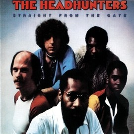 HEADHUNTERS - STRAIGHT FROM THE GATE