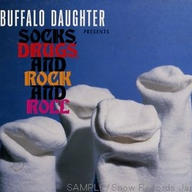 BUFFALO DAUGHTER - socks, drugs, and rock and roll