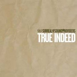 Surreal & The Sound Providers - True Indeed