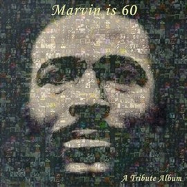 Various Artists - Marvin Is 60: Marvin Gaye Tribute Album