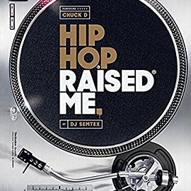 DJ Semtex 他1名 - Hip Hop Raised Me
