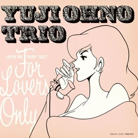 "YUJI OHNO TRIO - LUPIN THE THIRD ""JAZZ"" 「FOR LOVERS ONLY」"