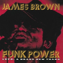 James Brown - Funk Power 1970: Brand New Thang