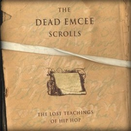 Saul Williams - THE DEAD EMCEE SCROLLS: THE LOST TEACHINGS OF HIP HOP<br />