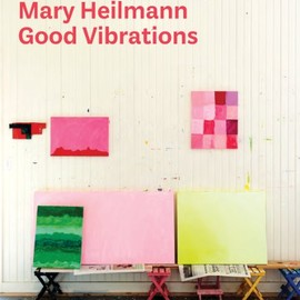 Mary Heilmann - Mary Heilmann: Good Vibrations