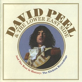 David Peel & The Lower East Side - And The Rest Is History : The Elektra Recordings
