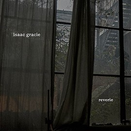 Isaac Gracie - Reverie