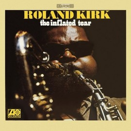 rahsaan roland kirk - Inflated Tear