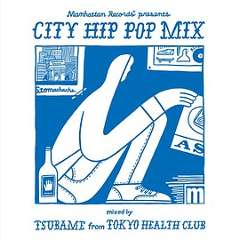 Various Artists - CITY HIP POP MIX mixed by TSUBAME from TOKYO HEALTH CLUB