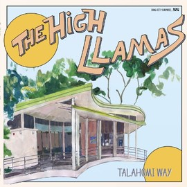 High Llamas - Talahomi Way